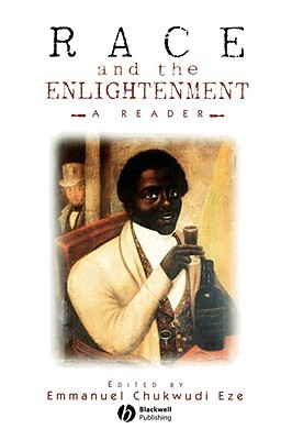 Race and the Enlightenment by Emmanuel Chukwudi Eze