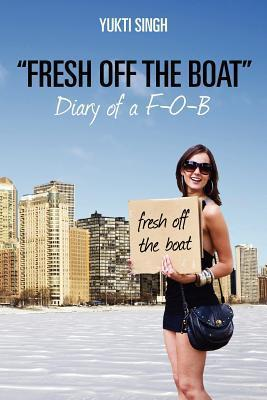 """Fresh Off the Boat"" Diary of A F-O-B"