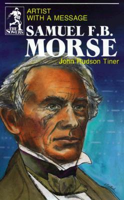 Samuel F. B. Morse: Artist with a Message