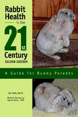 Rabbit Health in the 21st Century: A Guide for Bunny Parents