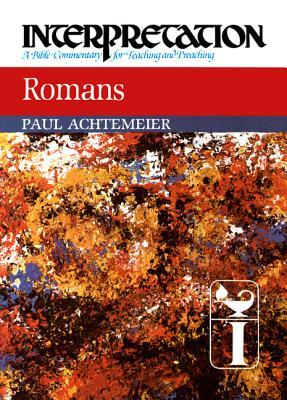 Romans: Interpretation: A Bible Commentary for Teaching and Preaching(Interpretation: A Bible Commen