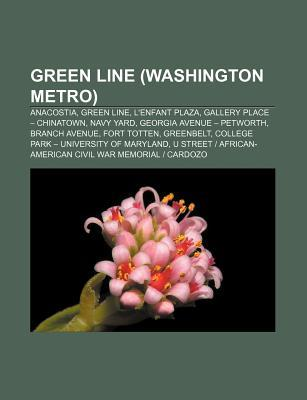 Green Line (Washington Metro): Anacostia, Green Line, L'Enfant Plaza, Gallery Place - Chinatown, Navy Yard, Georgia Avenue - Petworth