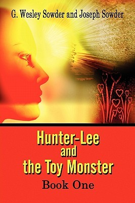 Hunter-Lee and the Toy Monster: Book One