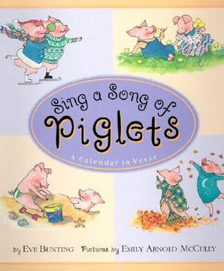 Sing a Song of Piglets by Eve Bunting