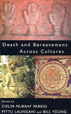 [Ebook] ↠ Death and Bereavement Across Cultures  Author Colin Parkes – Submitalink.info