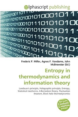 Entropy in Thermodynamics and Information Theory by Frederic P.  Miller