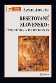Resetované Slovensko: Čistá teória vs. politická prax