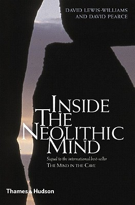 Inside the Neolithic Mind: Consciousness, Cosmos, and the Realm of the Gods