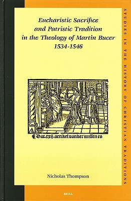 Eucharistic Sacrifice And Patristic Tradition In The Theology... by Nicholas Thompson