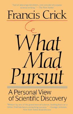 What Mad Pursuit by Francis Crick