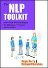 The NLP Toolkit: Activities and Strategies for Teachers, Trainers and Leaders