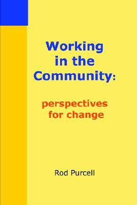 Working In The Community by Rod Purcell