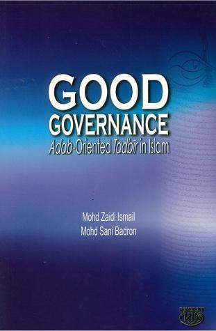 Good Governance - Adab-Oriented Tadbir in Islam