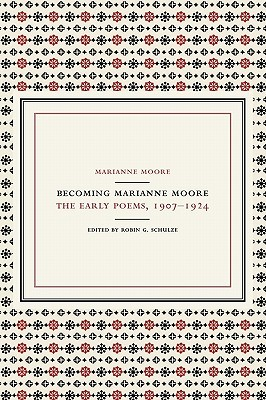 Becoming Marianne Moore by Marianne Moore