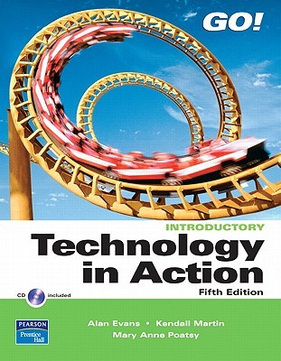 Technology in Action, Introductory Value Package (Includes Myitlab for Go! with Microsoft Office 2007)