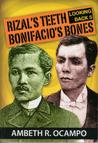 Rizal's Teeth, Bonifacio's Bones