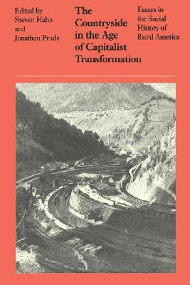 Countryside in the Age of Capitalist Transformation: Essays in the Social History of Rural America