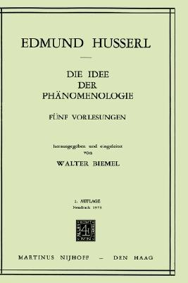 Die Idee der Phänomenologie: Fünf Vorlesungen