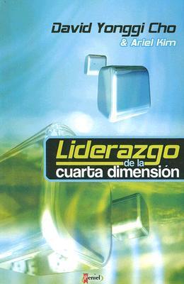 Liderazgo De La Cuarta Dimension/ Fourth Dimension Leadership by ...