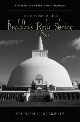 The History of the Buddha's Relic Shrine: A Translation of the Sinhala Thūpava.MSA