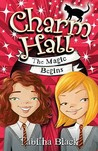 The Magic Begins (Charm Hall, # 1)