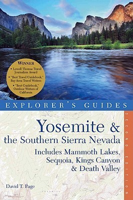Explorer's Guide Yosemite  the Southern Sierra Nevada: Includes Mammoth Lakes, Sequoia, Kings Canyon  Death Valley: A Great Destination