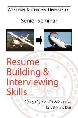 Resume Building and Interviewing Skills