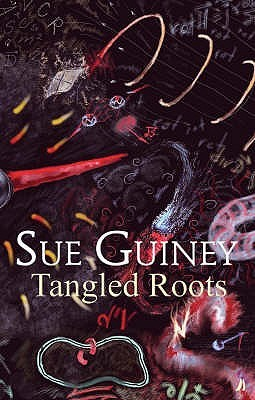 Tangled Roots. Sue Guiney