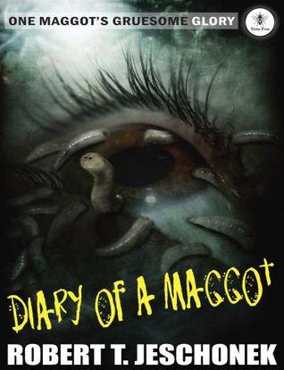 Diary of a Maggot
