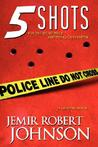 5 Shots by Jemir Robert Johnson