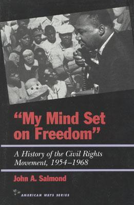 My Mind Set On Freedom: A History Of The Civil Rights Movement, 1954 1968