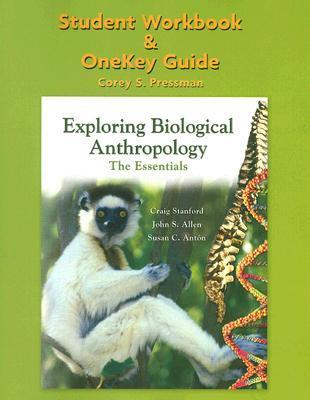 Exploring Biological Anthropology: The Essentials--Student Workbook and OneKey Guide