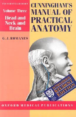 Cunningham's Manual of Practical Anatomy - Volume III: Head, Neck and Brain