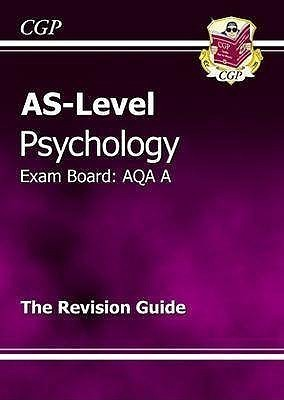 Psychology: AS-Level: Exam Board: AQA A: The Revision Guide