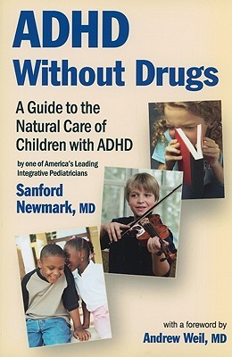 ADHD Without Drugs: A Guide to the Natural Care of Children with ADHD 978-0982671405 por Sanford Newmark EPUB MOBI