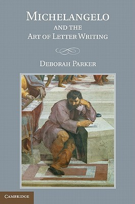 Michelangelo and the Art of Letter Writing