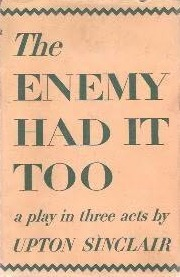 Enemy Had It Too: A Play In Three Acts