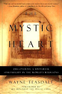 Free Download The Mystic Heart: Discovering a Universal Spirituality in the World's Religions EPUB
