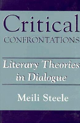 Critical Confrontations: Literary Theories In Dialogue
