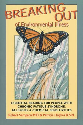 Breaking Out of Environmental Illness: Essential Reading for People with Chronic Fatigue Syndrome, Allergies, and Chemical Sensitivities 978-1879181410 ePUB iBook PDF