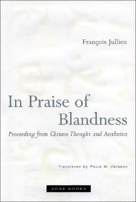 In Praise of Blandness by François Jullien