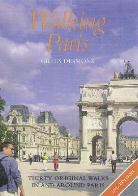 Walking Paris: Thirty Original Walks in and Around Paris