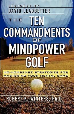 The Ten Commandments of Mindpower Golf: No-Nonsense Strategies for Mastering Your Mental Game Descarga gratuita de ebooks pdf gratis