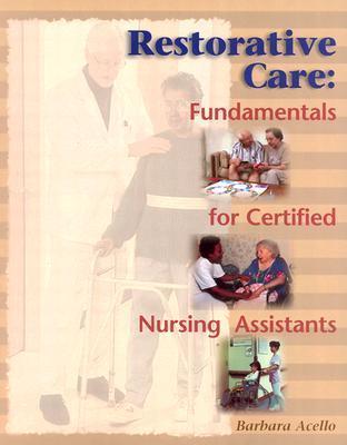 Restorative Care: Fundamentals for the Certified Nursing Assistant