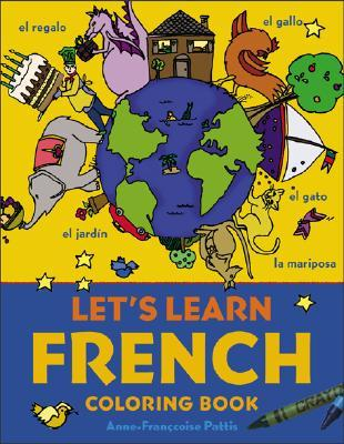Let\'s Learn French Coloring Book by Anne-Francoise Pattis