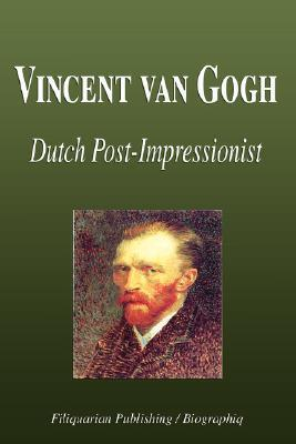 Vincent Van Gogh - Dutch Post-Impressionist