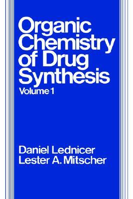 The Organic Chemistry of Drug Synthesis, vol. 1
