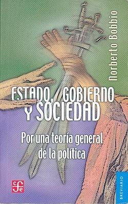 Estado, Gobierno y Sociedad: Por una Teoria General de la Politica