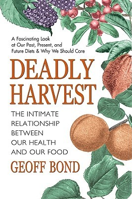deadly-harvest-the-intimate-relationship-between-our-health-and-our-food