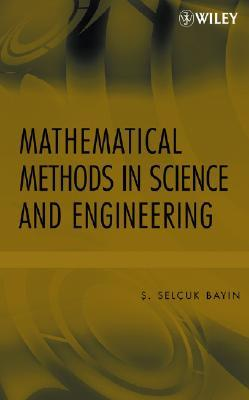 Mathematical Methods in Science and Engineering by Selçuk Bayın